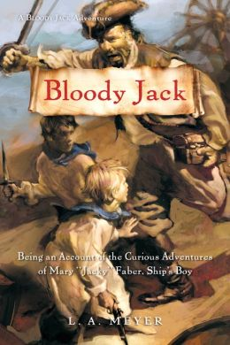 Bloody Jack: Being an Account of the Curious Adventures of Mary