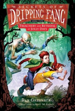Secrets of Dripping Fang, Book Two: Treachery and Betrayal at Jolly Days