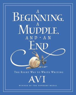 A Beginning, a Muddle, and an End: The Right Way to Write Writing