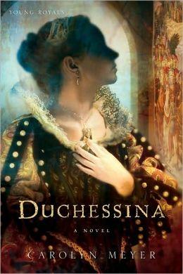 Duchessina: A Novel of Catherine de' Medici (Young Royals Series)