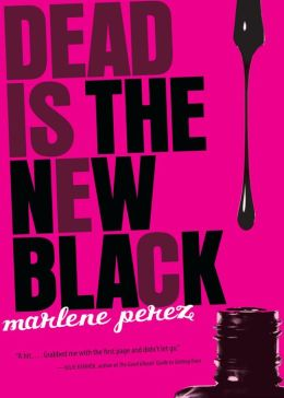 Dead Is the New Black (Dead Is Series #1)