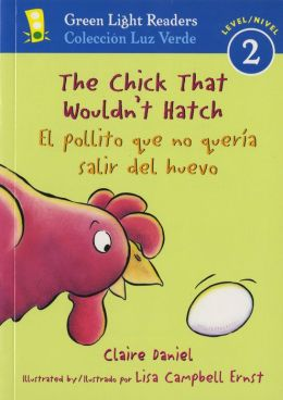 The Chick That Wouldn't Hatch/El pollito que no queria salir del huevo