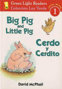 Big Pig and Little Pig/Cerdo y Cerdito