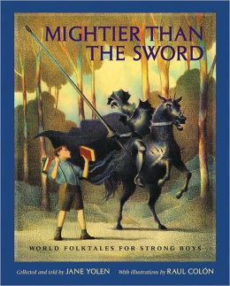 Mightier Than the Sword: World Folktales for Strong Boys ...