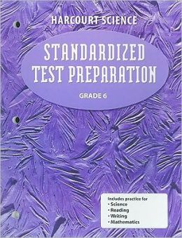 Harcourt School Publishers Science: Student Edition Standardized Test Preparation Sci Grade 6