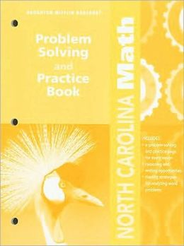 Harcourt School Publishers Math North Carolina: Problem Solving & Practice Book Student Edition Grade 3