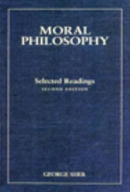 Moral Philosophy : Selected Readings