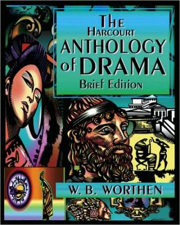 The Harcourt Anthology of Drama