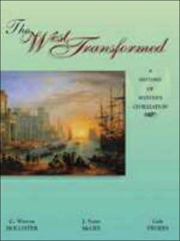 The West Transformed: A History of Western Civilization