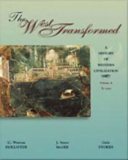 The West Transformed: A History of Western Civilization, Volume A, To 1500