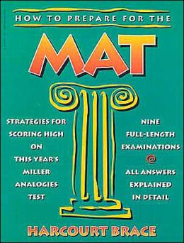 How to Prepare for the MAT: Guide to the Miller Analogies Test.