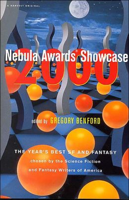 Nebula Awards Showcase 2000: The Year's Best Science Fiction and Fantasy Chosen by the Science-Fiction and Fantasy Writers of America