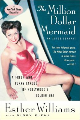The Million Dollar Mermaid: An Autobiography