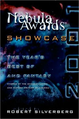 Nebula Awards Showcase 2001: The Year's Best SF and Fantasy Chosen by the Science Fiction and Fantasy Writers of America
