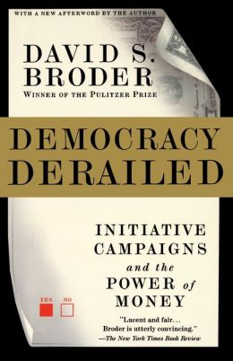 Democracy Derailed: Initiative Campaigns and the Power of Money