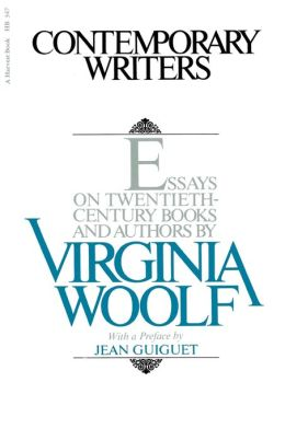 Contemporary Writers: Essays on Twentieth Century Books and Authors by Virginia Woolf