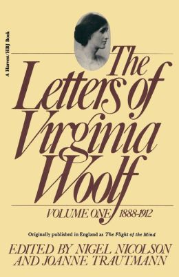 The Letters of Virginia Woolf, Volume One: 1888-1912