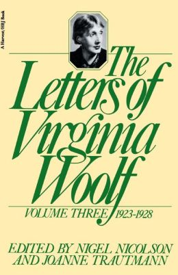 The Letters of Virginia Woolf, Volume Three: 1923-1928