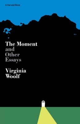 The Moment and Other Essays