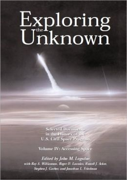 Exploring the Unknown: Selected Documents in the History of the United States Civil Space Program