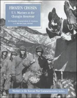 Frozen Chosin: U. S. Marines at the Changjin Reservoir