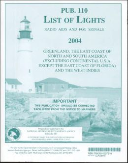 List of Lights, Radio Aids and Fog Signals, 2004 (Pub. 110): Greenland, The East Coast of North and South America (Excluding Continental United States Except the East Coast of Florida) and the West Indies