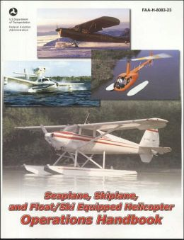 Seaplane, Skiplane, and Float/Ski Equipped Helicopter Operations Handbook 2004