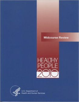 Healthy People 2010 Midcourse Review: Midcourse Review