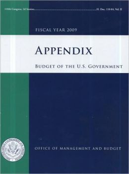 Appendix, Budget of the United States Government, Fiscal Year 2009