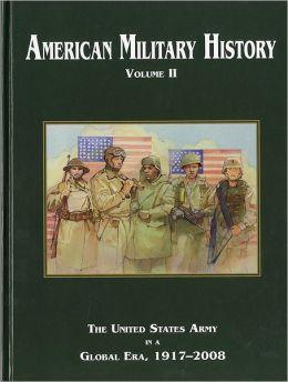 American Military History, Volume II: The United States Army in a Global Era, 1917-2008