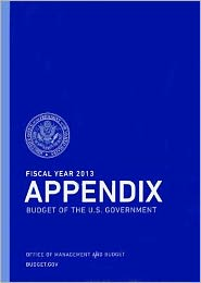 Fiscal Year 2013 Appendix, Budget of the United States Government