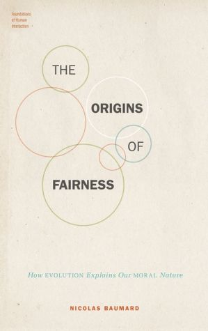 The Origins of Fairness: How Evolution Explains Our Moral Nature