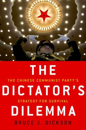 The Dictator's Dilemma: The Chinese Communist Party's Strategy for Survival