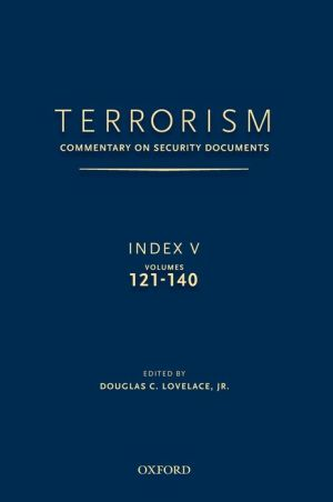 TERRORISM: COMMENTARY ON SECURITY DOCUMENTS INDEX V: VOLUMES 121-140