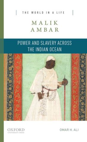 Malik Ambar: Power and Slavery Across the Indian Ocean