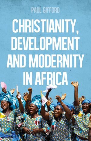 Christianity, Development and Modernity in Africa