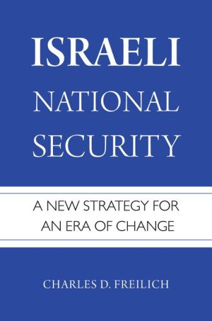 Book Israeli National Security: A New Strategy for an Era of Change