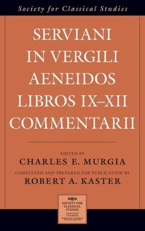 Serviani in Vergili Aeneidos libros IX-XII commentarii