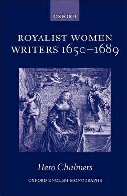 Royalist Women Writers, 1650-1689