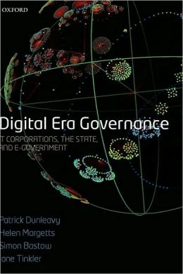 Digital Era Governance: IT Corporations, the State, and e-Government: IT Corporations, the State, and e-Government