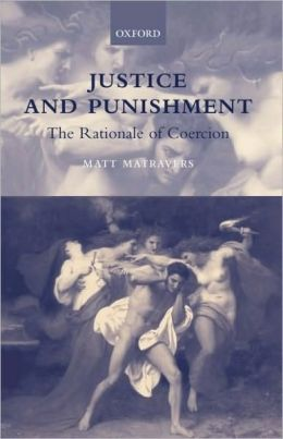 Justice and Punishment : The Rationale of Coercion: The Rationale of Coercion
