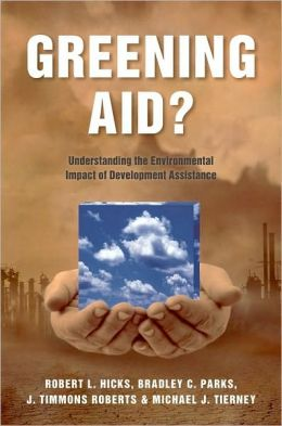 Greening Aid?: Understanding the Environmental Impact of Development Assistance: Understanding the Environmental Impact of Development Assistance
