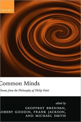 Common Minds: Themes from the Philosophy of Philip Pettit: Themes from the Philosophy of Philip Pettit