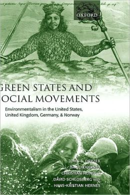 Green States and Social Movements : Environmentalism in the United States, United Kingdom, Germany, and Norway: Environmentalism in the United States, United Kingdom, Germany, and Norway