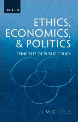 Ethics, Economics, and Politics: Principles of Public Policy: Principles of Public Policy
