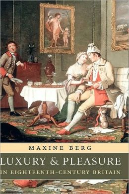 Luxury and Pleasure in 18th Century Britain