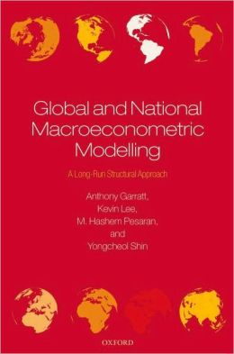 Global and National Macroeconometric Modelling: A Long-Run Structural Approach: A Long-Run Structural Approach