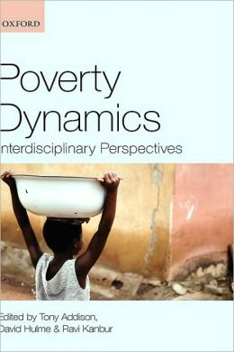 Poverty Dynamics: Interdisciplinary Perspectives: Interdisciplinary Perspectives