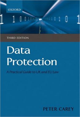 Data Protection:A Practical Guide to UK and EU Law