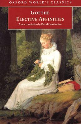 Elective Affinities: A Novel
